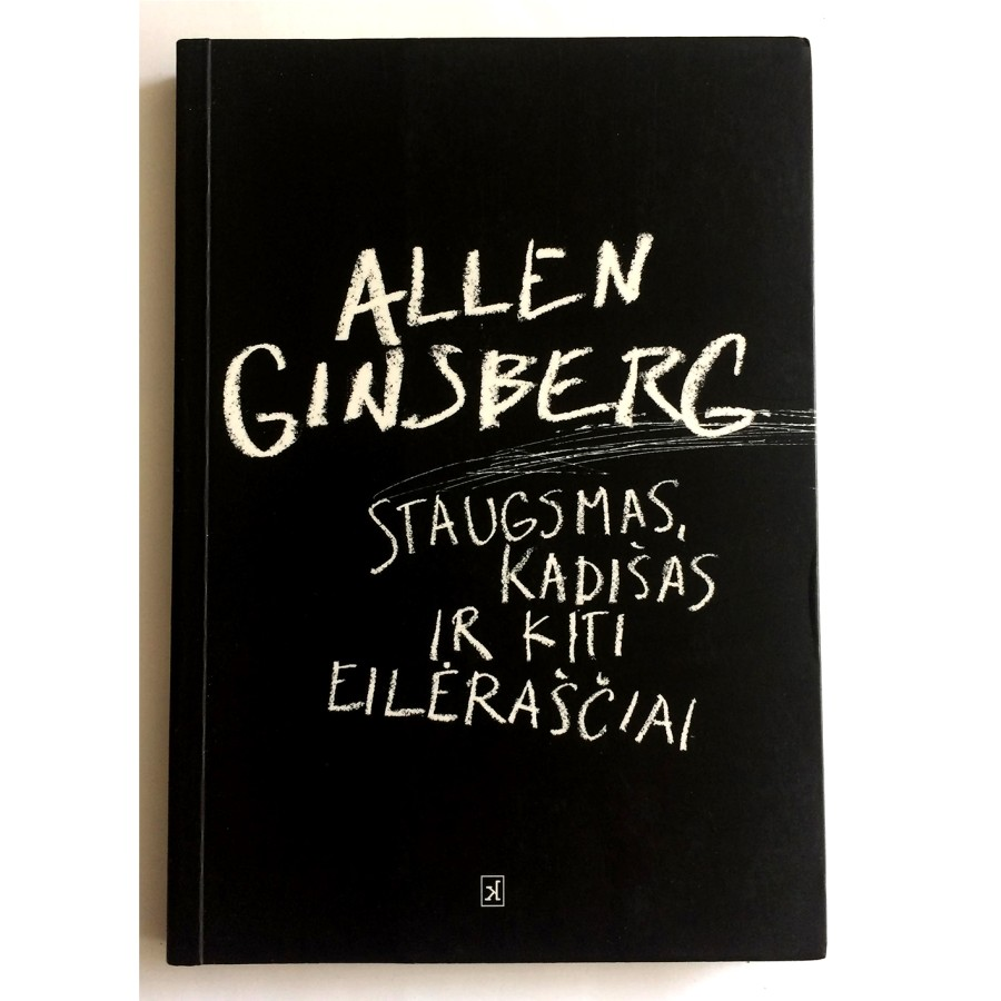 Allen Ginsberg - Staugsmas, Kadišas ir kiti eilėraščiai