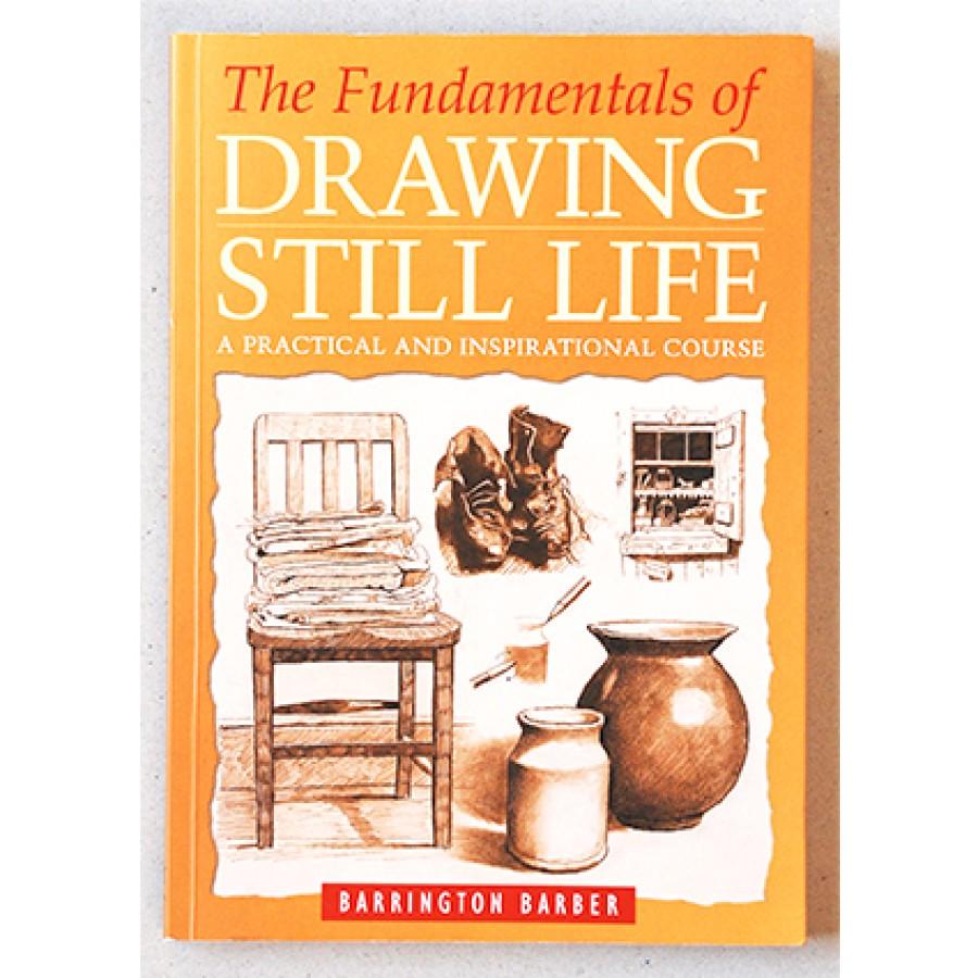 Barrington Barber - The fundamentals of drawing still life