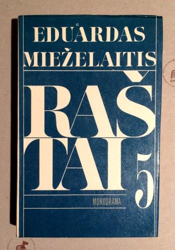 Eduardas Mieželaitis - Raštai. Monodrama V tomas