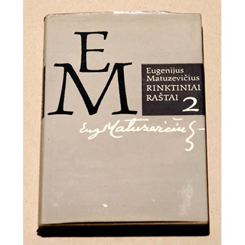 Eugenijus Matuzevičius - Rinktiniai raštai II tomas