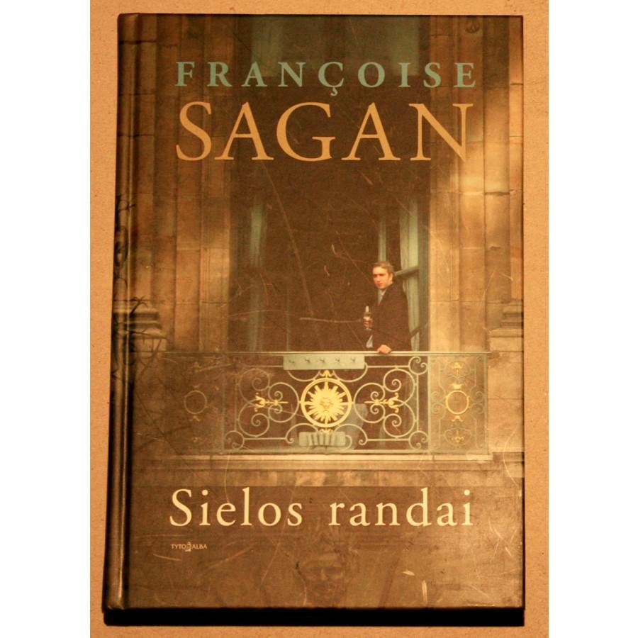 Francoise Sagan - Sielos randai