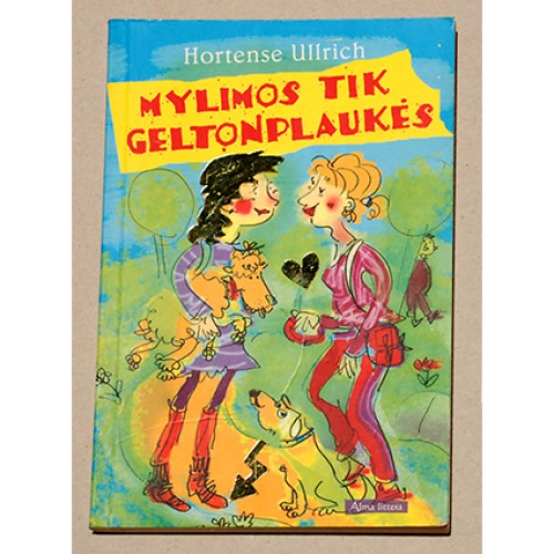 Hortense Ullrich - Mylimos tik geltonplaukės