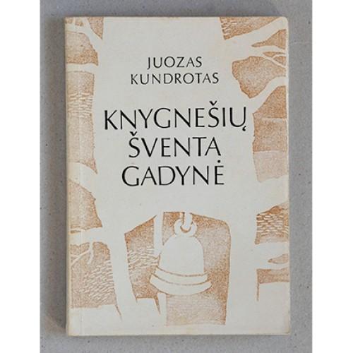 Juozas Kundrotas - Knygnešių šventa gadynė