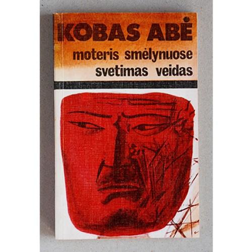 Kobo Abe - Moteris smėlynuose. Svetimas veidas.