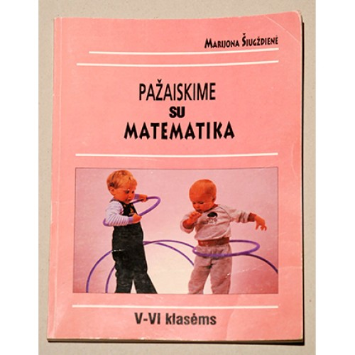 Marijona Šiugždienė - Pažaiskime su matematika. V-VI klasėms