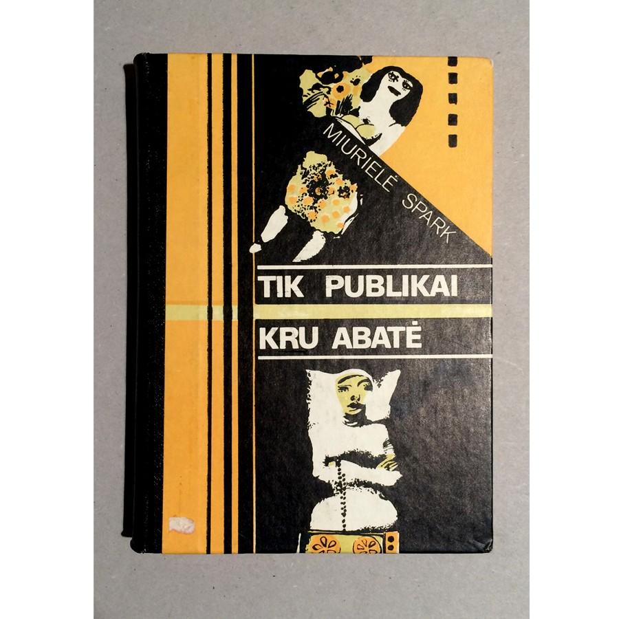 Muriel Spark - Tik publikai. Kru Abatė