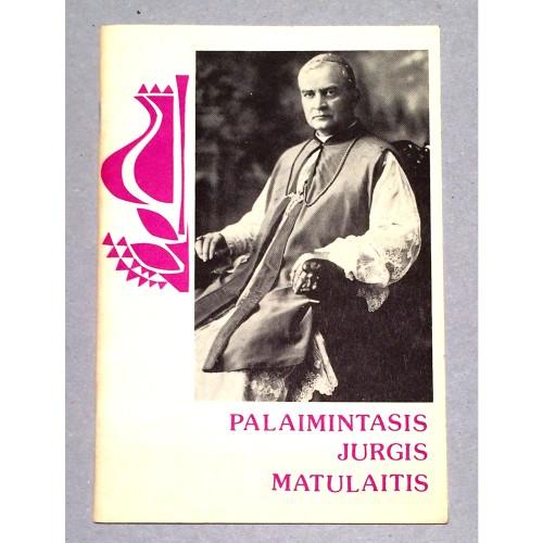Nekaltai pradėtosios Marijos seserys - Palaimintasis Jurgis Matulaitis
