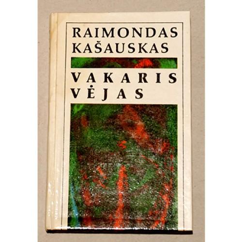 Raimondas Kašauskas - Vakaris vėjas