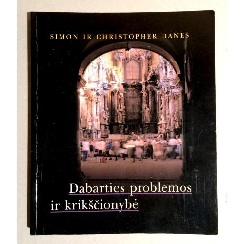 Simon Danes, Christopher Danes - Dabarties problemos ir krikščionybė