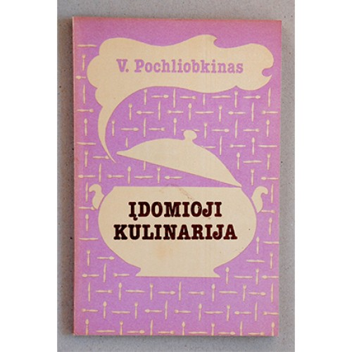 V. Pochliobkinas - Įdomioji kulinarija