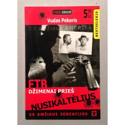 Vudas Pekeris - XX amžiaus sensacijos: FTB džimenai prieš nusikaltėlius